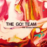 The Go Team! - The Scene Between