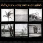 Don Juan And The Saguaros - Don Juan And The Saguaros
