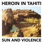 Heroin In Thaiti – Sun And Violence
