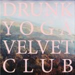The Academy – Drunk Yoga Velvet Club