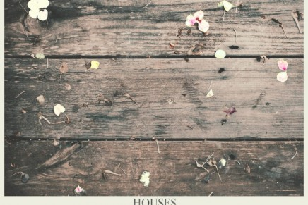Houses – A Quiet Darkness