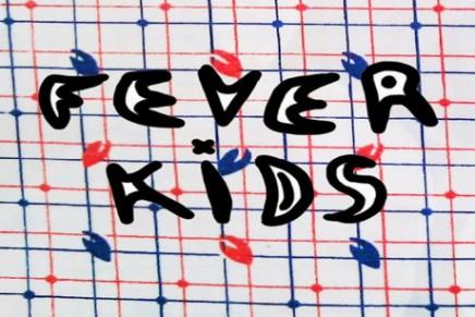 Talent Radar: Fever Kids