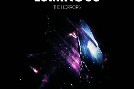 The Horrors – Luminous