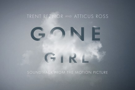 Trent Reznor & Atticus Ross – Gone Girl Soundtrack