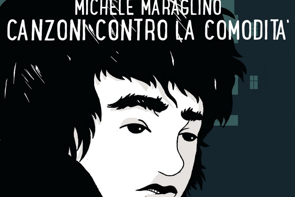 Michele Maraglino – Canzoni Contro la Comodità