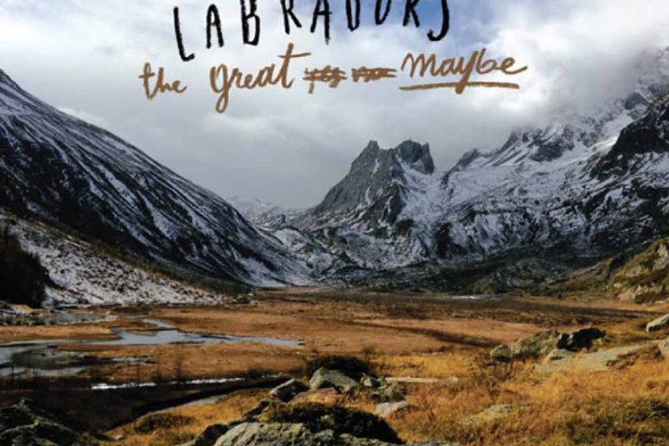 Labradors – The Great Maybe