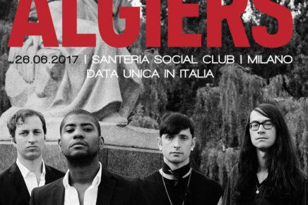 Algiers: nuovo album e una data in Italia