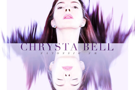 Chrysta Bell – We Dissolve