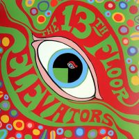 The 13th Floor Elevators - The Psychedelic Sound of The 13th Floor Elevators