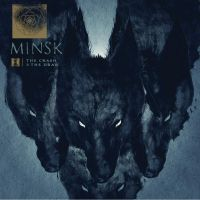 Minsk - The Crash And The Draw