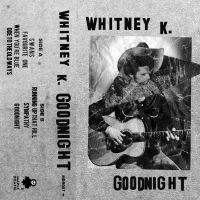 Whitney K - Goodnight