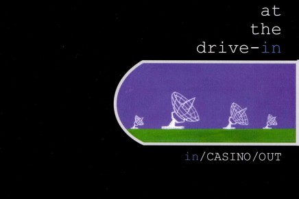 At the Drive-In – In/Casino/Out